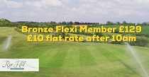 Bronze Flexi Member £129 to play £10 a round after 10am